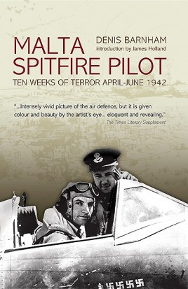 Malta Spitfire Pilot: Ten Weeks of Terror April - June 1942