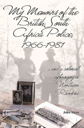 My Memoirs of the British South Africa Police, 1966–1981
