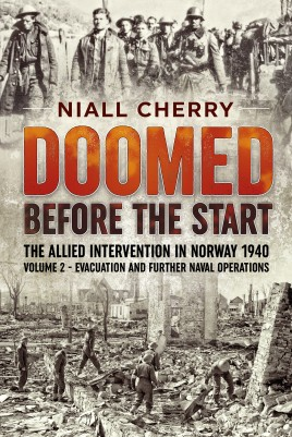 Doomed Before The Start - The Allied Intervention in Norway 1940, Volume 2