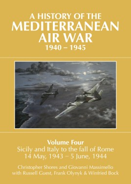 A History of the Mediterranean Air War, 1940-1945. Volume 4