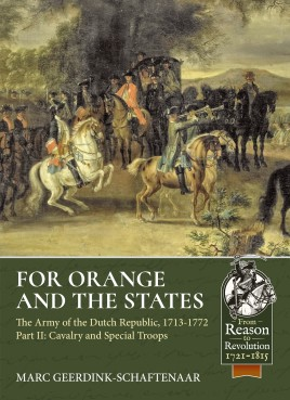 For Orange and the States. Part 2: Cavalry and Special Troops