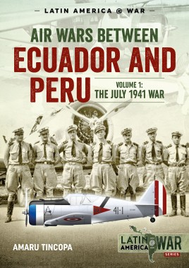 Air Wars Between Ecuador and Peru, Volume 1