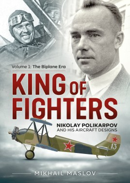 King of Fighters: Nikolay Polikarpov and his Aircraft Designs