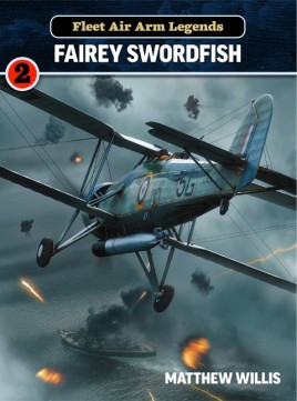 Fleet Air Arm Legends: Fairey Swordfish