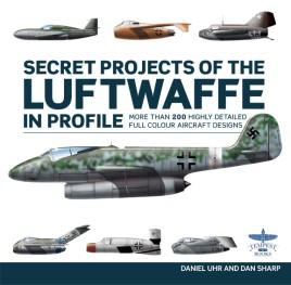Secret Projects of the Luftwaffe in Profile