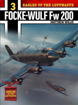 Eagles of the Luftwaffe: Focke-Wulf Fw 200 Condor