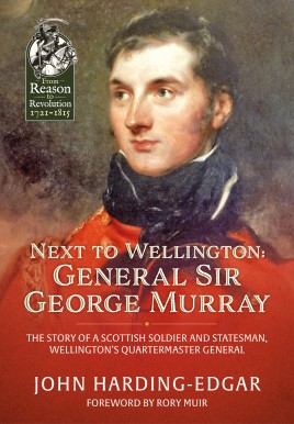 Next to Wellington: General Sir George Murray