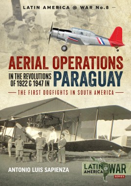 Aerial Operations in the Revolutions of 1922 and 1947 in Paraguay