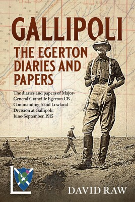 Gallipoli: The Egerton Diaries and Papers