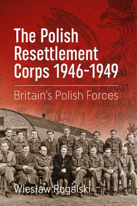 The Polish Resettlement Corps 1946-1949