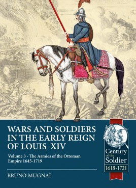 Wars and Soldiers in the Early Reign of Louis XIV, Volume 3