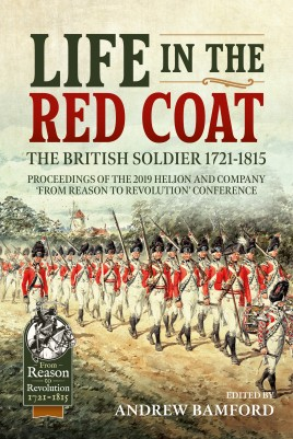 Life in the Red Coat: The British Soldier 1721-1815
