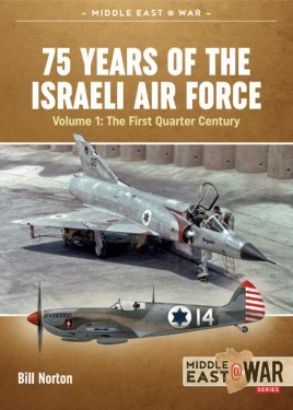 75 Years of the Israeli Air Force Volume 1