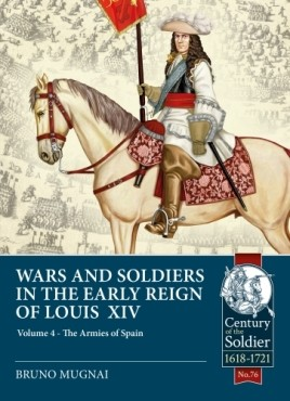 Wars and Soldiers in the Early Reign of Louis XIV Volume 4