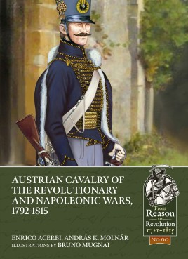 Austrian Cavalry of the Revolutionary and Napoleonic Wars, 1792-1815