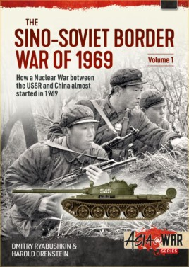 The Sino-Soviet Border War of 1969, Volume 1