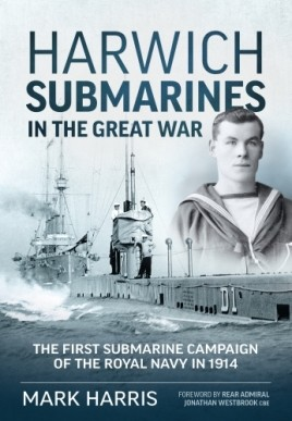 Harwich Submarines in the Great War