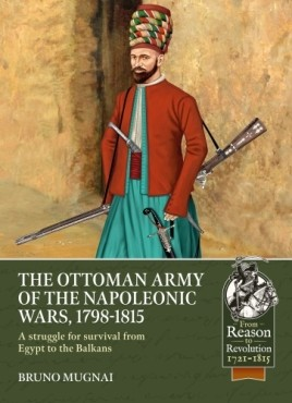 The Ottoman Army of the Napoleonic Wars, 1798-1815