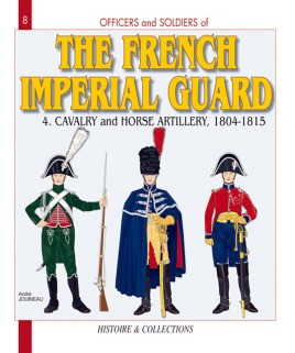The French Imperial Guard. Volume 4