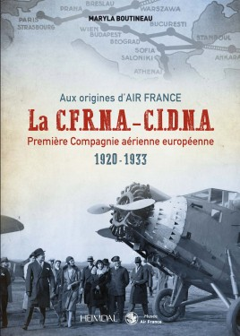 Aux Origines d'Air France CFRNA-CIDNA