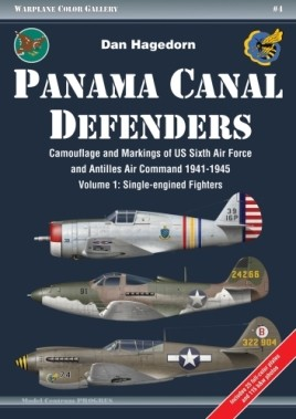 Panama Canal Defenders - Camouflage and Markings of US Sixth Air Force and Antilles Air Command 1941-1945