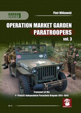 Operation Market Garden Paratroopers. Volume 3