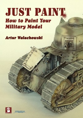Just Paint. How to Paint Your Military Model
