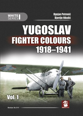 Yugoslav Fighter Colours 1918-1941. Volume 1
