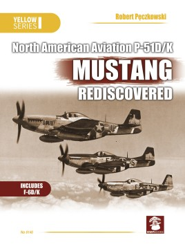 NAA P-51D/K Mustang Rediscovered